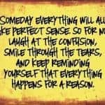 Everything happens for a reason- Quote