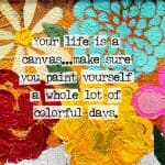 Your Life is a Canvas Quote