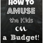How to Amuse the Kids on a Budget this Half Term