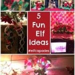 5 Christmas Elf Ideas #Elfcapades #ElfMagic