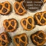 5 minute Chocolate Caramel Pretzel Sandwiches