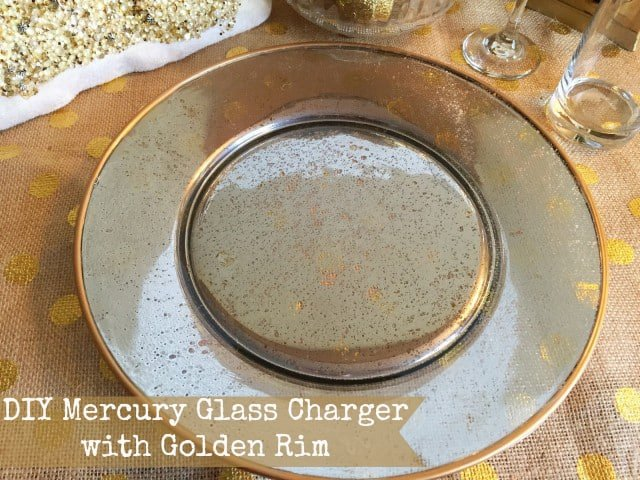 DIY Mercury Glass Charger with Golden Rim