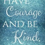 Have Courage and Be Kind Cinderella Free Printable
