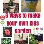 6 Ways to make your own Kids Garden