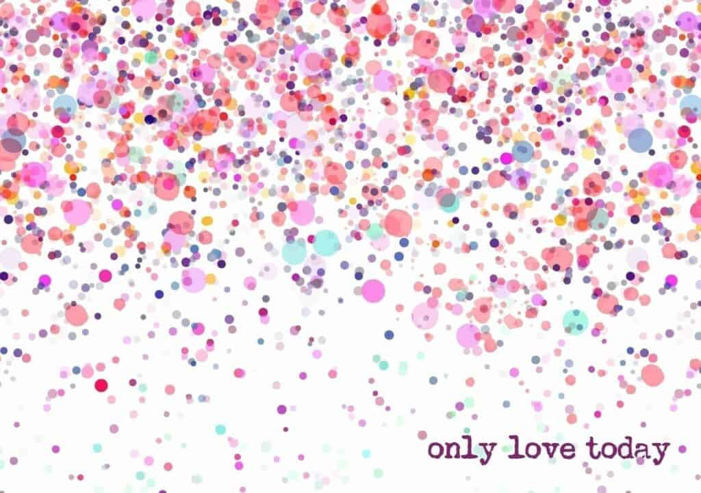 Only Love Today Free Printable