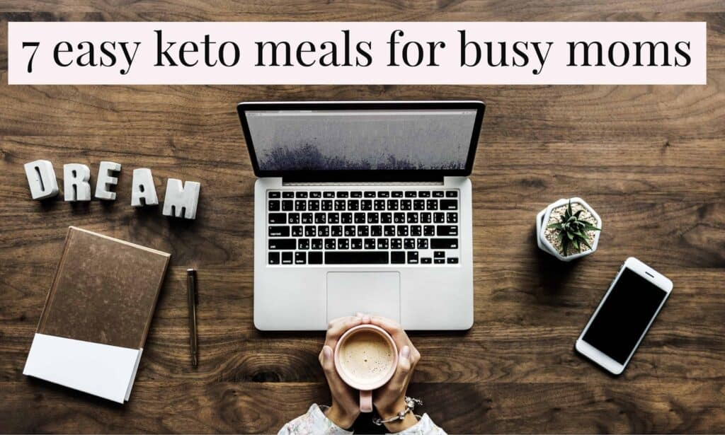Easy Keto meals for busy moms