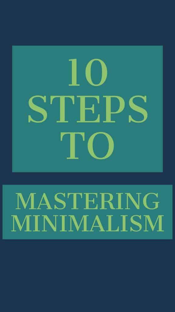 10 STEPS TO MASTERING MINIMALISM | MINIMALISM lifestyle | MINIMALISM home | MINIMALISM with kids | MINIMALISM living | MINIMALISM tips| mastering MINIMALISM | MINIMALISM ideas |