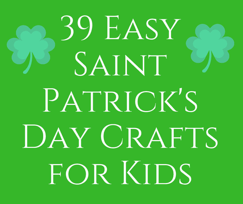 39 Easy Saint Patrick's Day Crafts for Kids