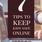 7 Tips to Keep Kids Safe Online