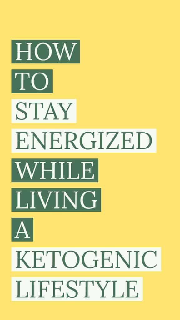 HOW TO STAY ENERGIZED WHILE LIVING A KETOGENIC LIFESTYLE | Keto Diet for Beginners | Energy with Keto | Ketogenic Lifestyle |