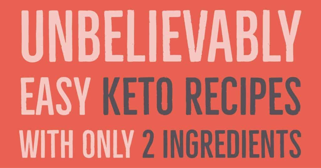 2 Ingredient Keto Recipes