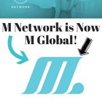 M Network is Now M Global