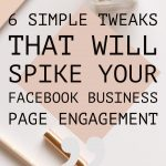 6 Simple tweaks that will Spike your Facebook business page engagement