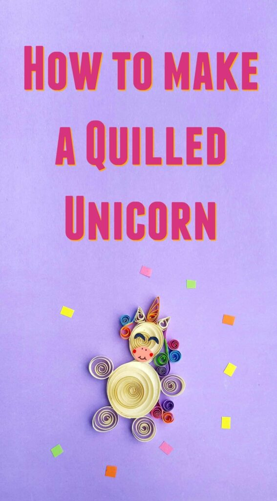 How to make a Quilled Unicorn