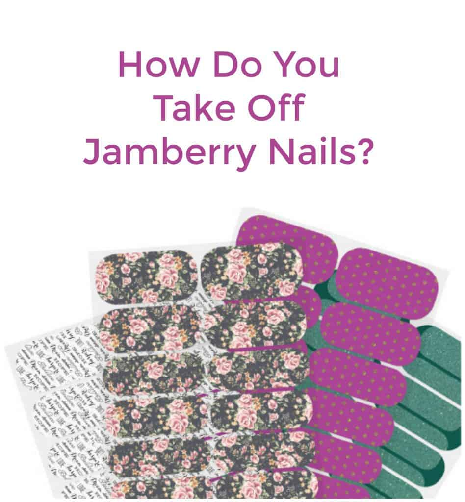 How Do You Take Off Jamberry Nails?