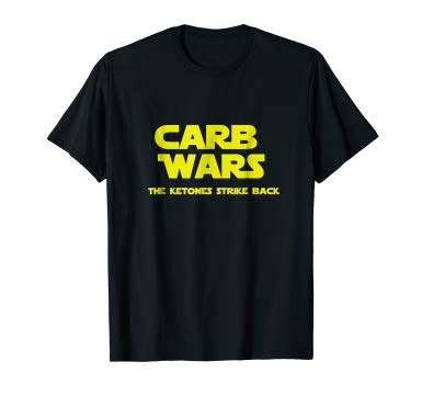 Carb Wars the Ketones Strike Back Keto Diet t-shirt funny